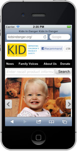 Check recalls on the go by visiting KidsInDanger.org from your mobile device